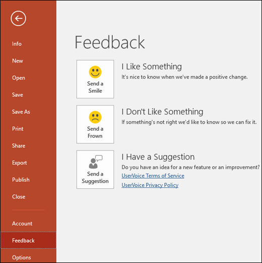 Click File > Feedback to let Microsoft know if you have comments or suggestions about PowerPoint