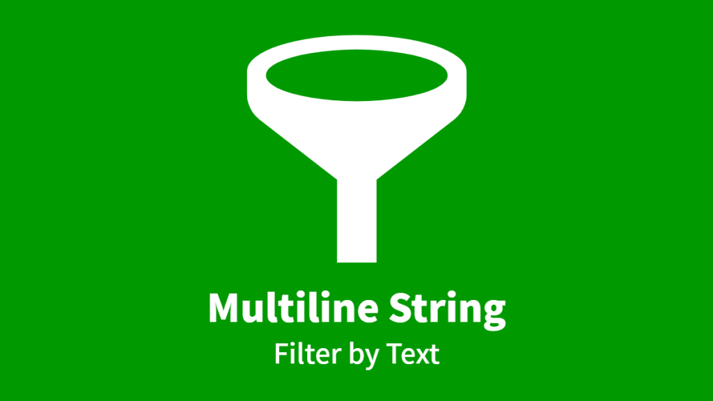 Multiline String, Filter by Text