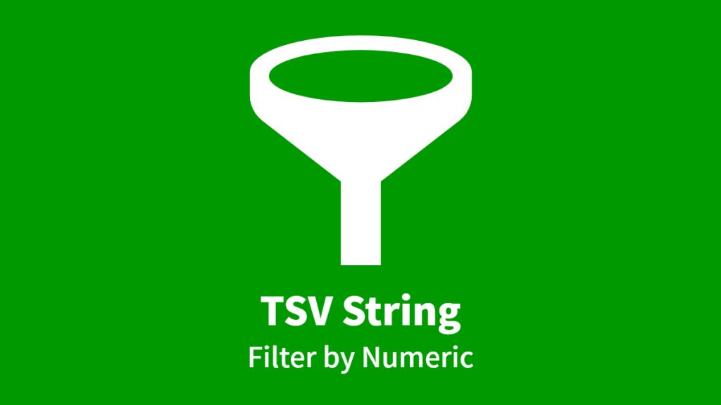 TSV String, Filter by Numeric