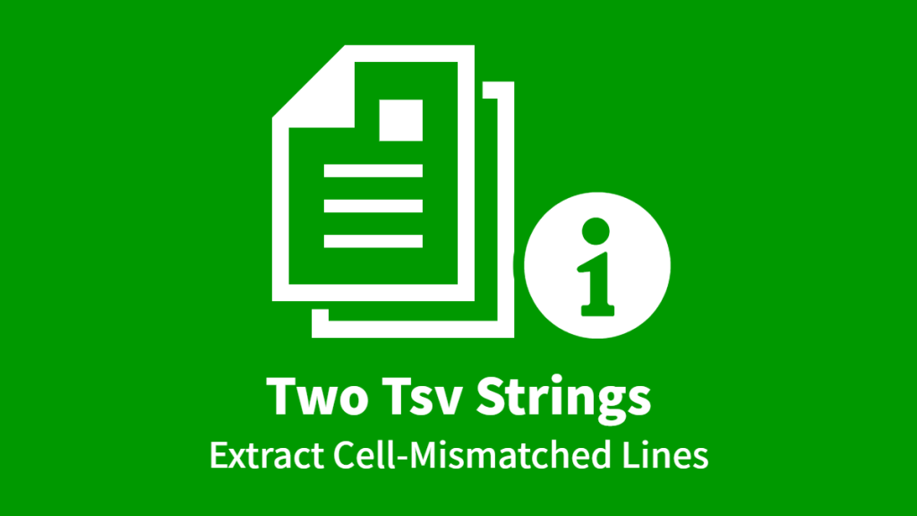 Two Tsv Strings, Extract Cell-Mismatched Lines