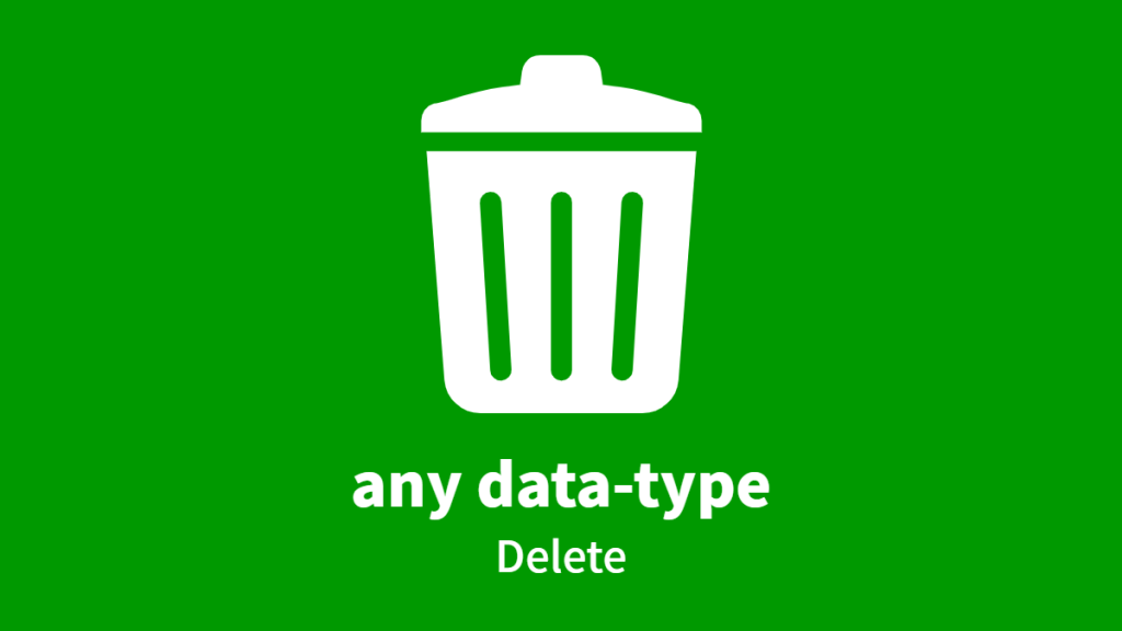 any data-type, Delete