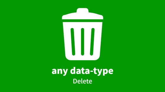 any data-type, Delete