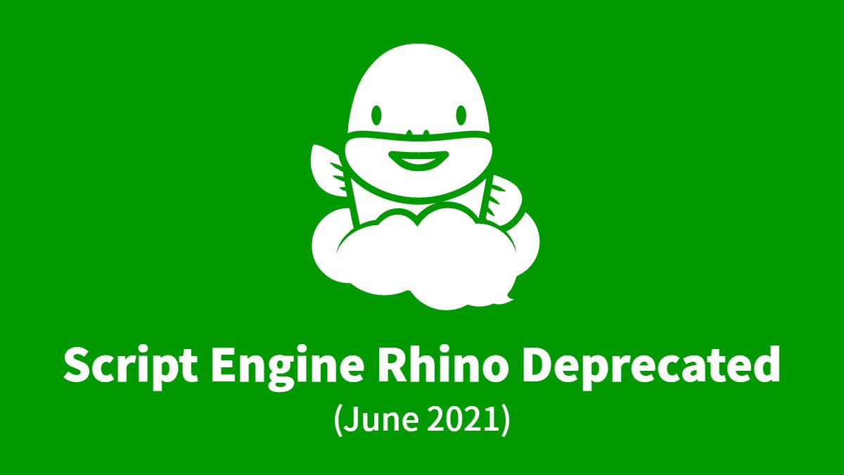 Notice Concerning Deprecation of Rhino (June 2021)