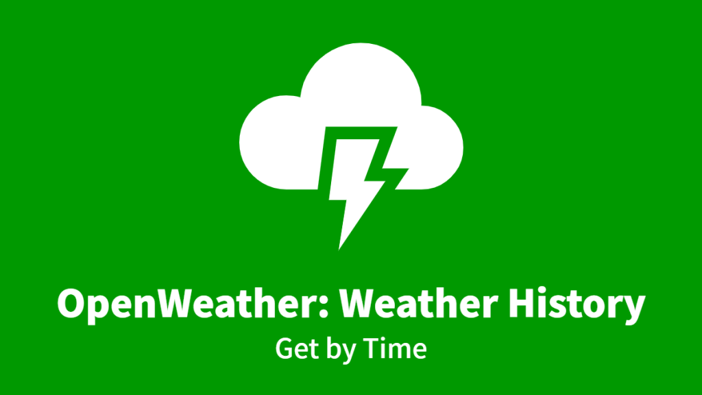OpenWeather: Weather History, Get by Time