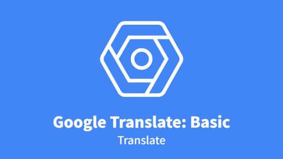 Google Translate: Translation API Basic, Translate
