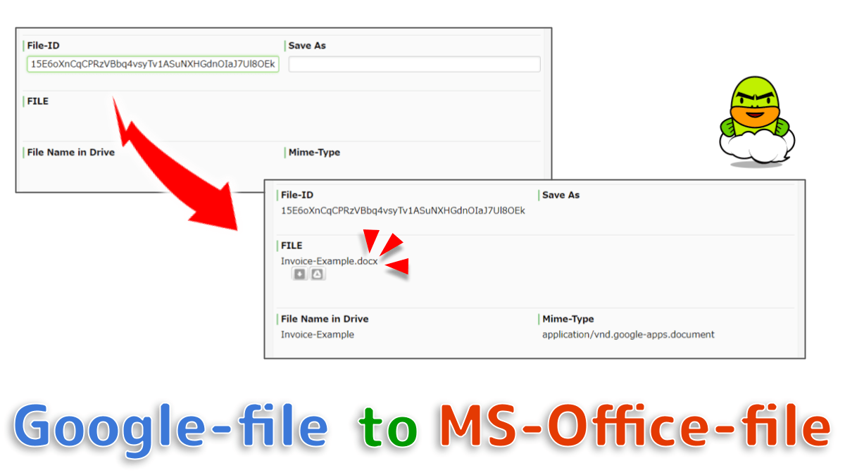 Stores Google file as Workflow data with converting to an MS-Office file. It is also possible to change the file name. If a file other than a Google file (Docs/Sheets/Slides, etc.) is specified, an error will occur.