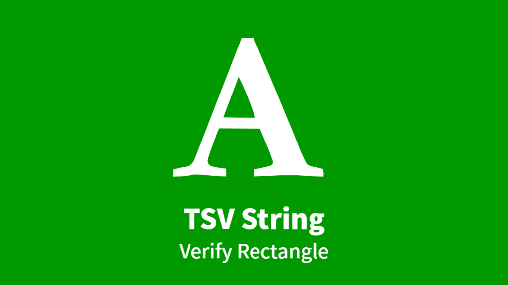 TSV String, Verify Rectangle