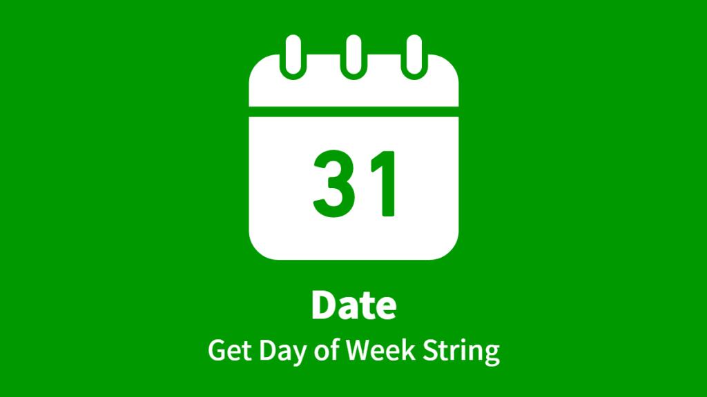 Date, Get Day of Week String