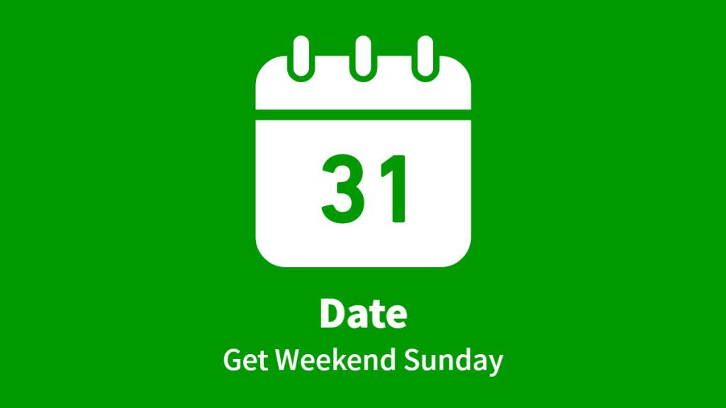 Date, Get Weekend Sunday