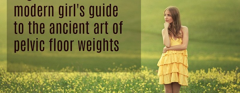 vaginal cones and weights explained by a physiotherapist