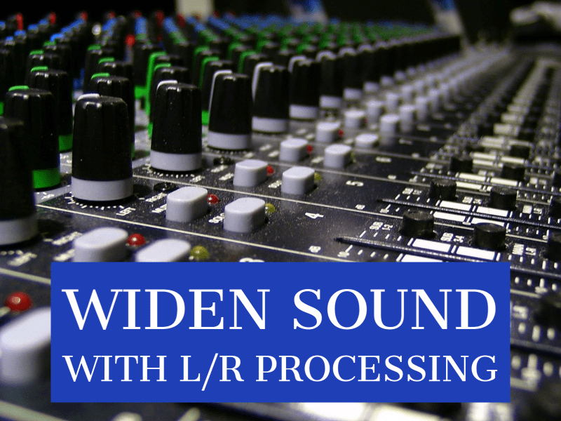 widen sound with l r processing