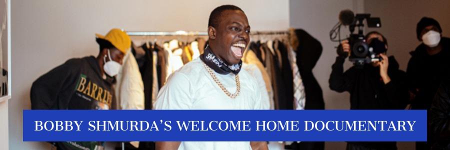 bobby shmurda welcome home documentary 2021