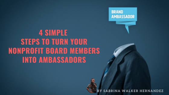 4 Simple Steps to turn your Nonprofit Board Members into Ambassadors