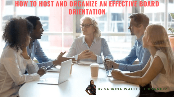 How to Host and Organize an Effective Board Orientation