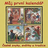 Marek Libert – Můj první kalendář - České zvyky, svátky a tradice CD