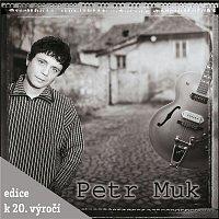 Petr Muk – Petr Muk (Edice k 20. výročí) CD