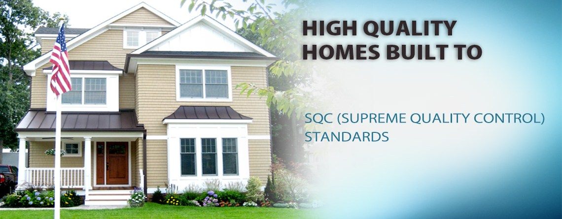 High Quality Homes Built to SQS