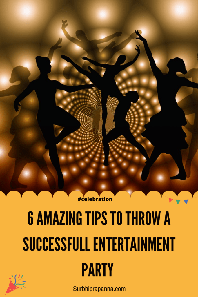 6 amazing tips to throw a successful entertainment party