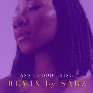 "Asa x Sarz – ""Good Thing"" (Remix)"