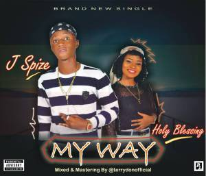 JSpize – My Way Ft. Holy Blessing
