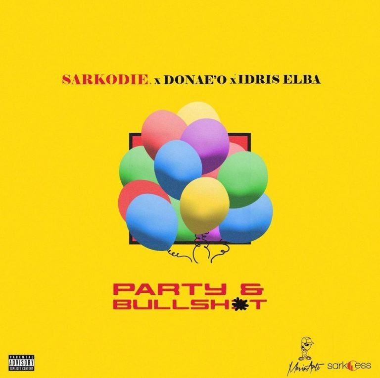 Sarkodie – Party N Bullsht Ft. Donea'o & IDris Elba