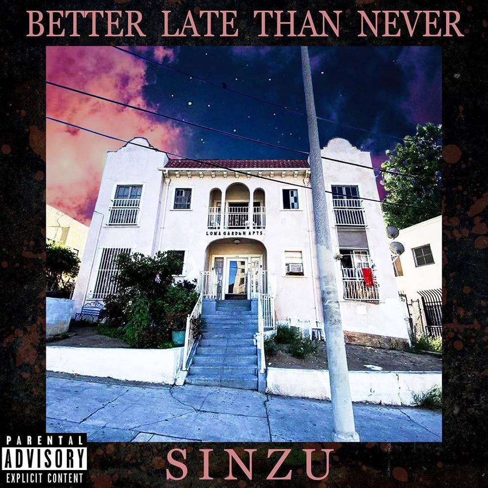 DOWNLOAD SiNZU – Better Late Than Never Album