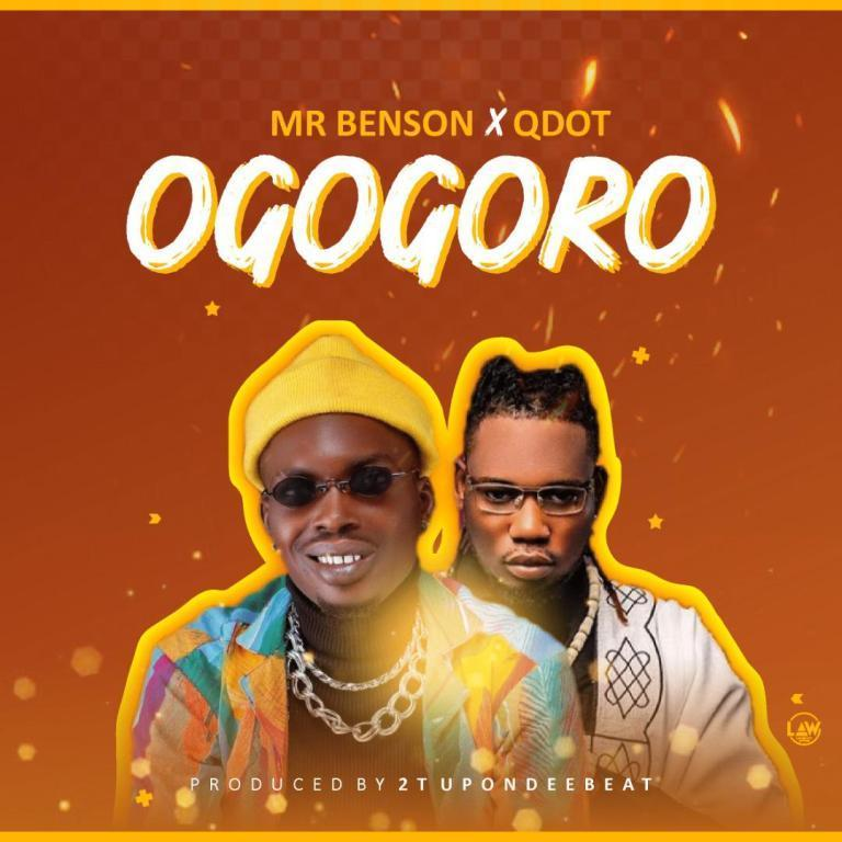 Mr Benson Ft. Qdot – Ogogoro