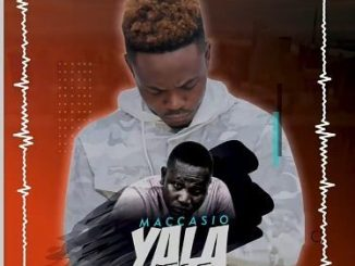 Maccasio Ft. Don Sigli – Yala Yala