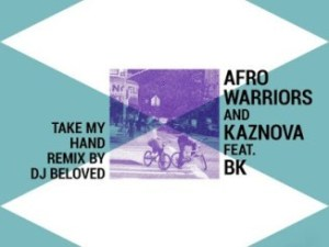 Afro Warriors – Take My Hand (DJ Beloved Remix)