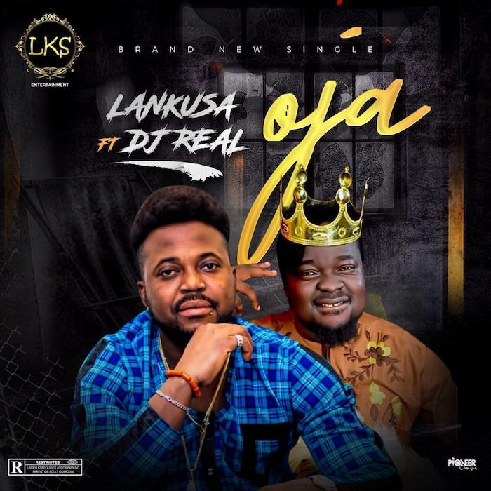 Lankusa Ft. DJ Real – Oja