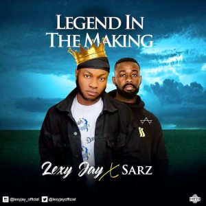 Sarz x Lexy Jay – Legend In The Making