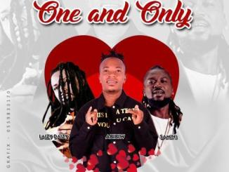 Abibiw – One And Only Ft. Samini & Laizy Daizy