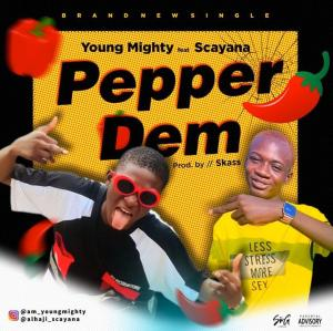 Young Mighty Ft. Scayana - Pepper Dem (Prod. By Skass)