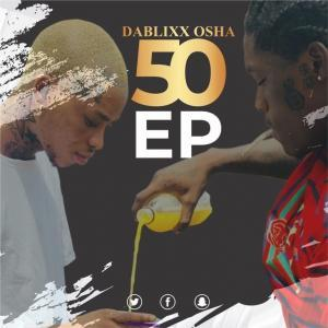 DOWNLOAD Dablixx Osha – 50 EP