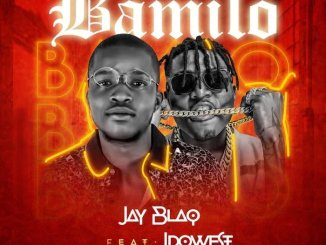 Jay Blaq Ft. Idowest – Bamilo