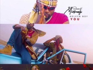 Prince Michaels – You Ft. KelvynBoy [Music & Video]