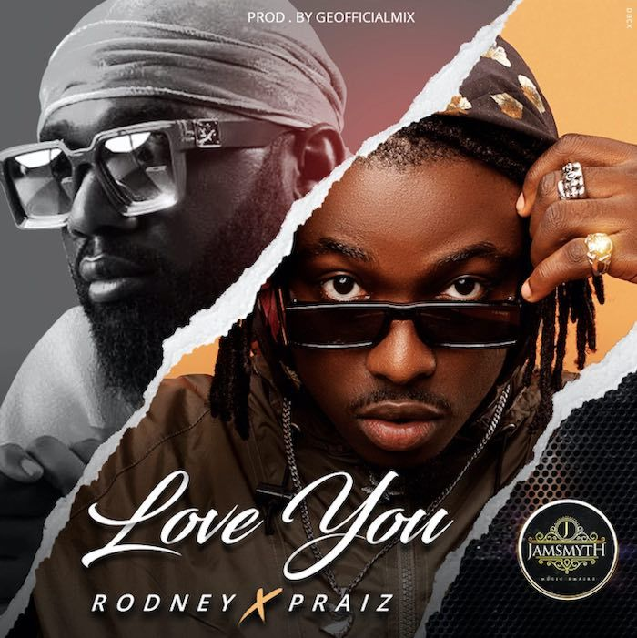 Rodney Ft. Praiz – Love You