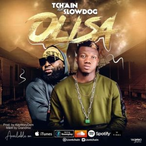Tchain – Olisa Ft. SlowDog