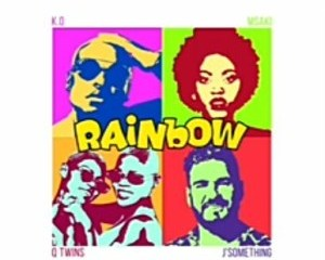 K.O, J'Something, Msaki, Q Twins – Rainbow (Song Of Hope)