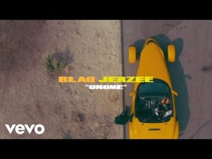 VIDEO: Blaq Jerzee – Onome