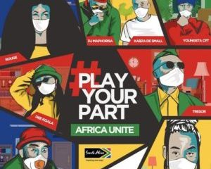 DJ Maphorisa, Kabza De Small, Sha Sha, Rouge, Tresor, YoungstaCPT, Riky Rick, Dee Koala – Play Your Part (Africa Unite)