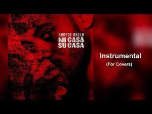 Korede Bello – Mi Casa Su Casa (Instrumental For Covers)