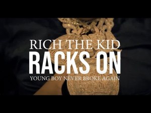 VIDEO: Rich The Kid – Racks On Ft. YoungBoy Never Broke Again