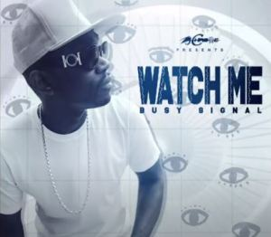 Busy Signal – Watch Me