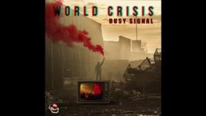 Busy Signal – World Crisis