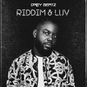 Drey Beatz – Don't You Go Ft. Richie Loop