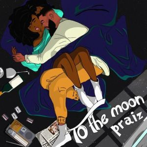EP: Praiz – To The Moon [Full Album]