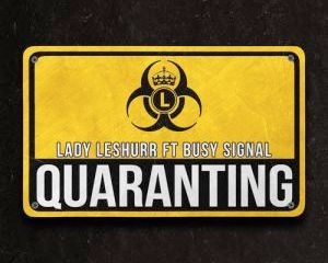 Lady Leshurr Ft. Busy Signal – Quaranting