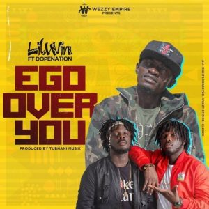 Lil Win Ft. DopeNation – Ego Over You [Music & Video]