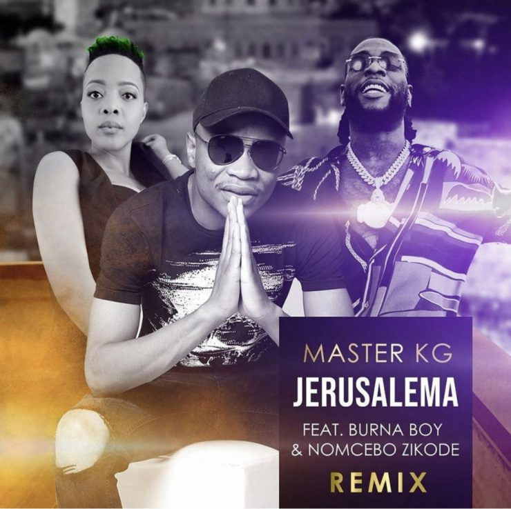Master KG Ft. Burna Boy & Nomcebo Zikode – Jerusalema (Remix)